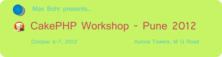 Book Online Tickets for CakePHP Workshop - Pune 2012, Pune.  We are excited to announce a 2-day CakePHP Workshop at Pune.      Who is it for?      IT Professionals IT-aspiring students IT-teaching faculty           Why CakePHP?      Large scale shift from Desktop ap
