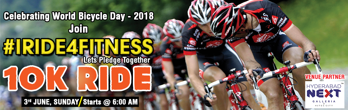 Book Online Tickets for iRide4Fitness, Hyderabad. Dear Hyderabad, Come and Join Next Galleria Mall on World BiCycle Day #iRide4Fitness Campaign and Experience a 10K Ride along with your Partner and Friends. Stay Fit and Healthy and convert your boring Sundays into Sporting Sunday with a Live Zumba S