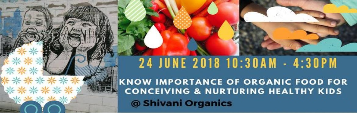 Book Online Tickets for ORGANIC Food and Lifestyle for CONCEIVIN, Bengaluru. *Know Why you should Avoid Chemical Food for your Children with proof & stats *What are the Genuine Food your children should consume to be Healthy in their life *Reason to Avoid Fast Food & why to Practice Slow Food at your Home *Insight on