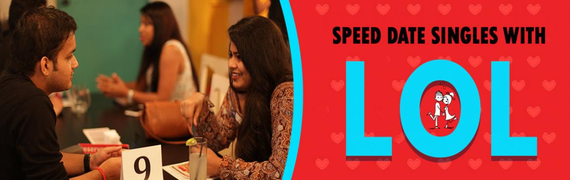 Book Online Tickets for LOL Speed Dating CHN 3/6, Chennai.    MEET DATE LOVE with LOL Speed Dating  Feel the chemistry, OFFLINE! MINGLE with Other SINGLES! 180 Successful events across India, 6000 Verified openminded Singles connected, 74.4% mutual match, 166 Known Success Stories to LOL Credi