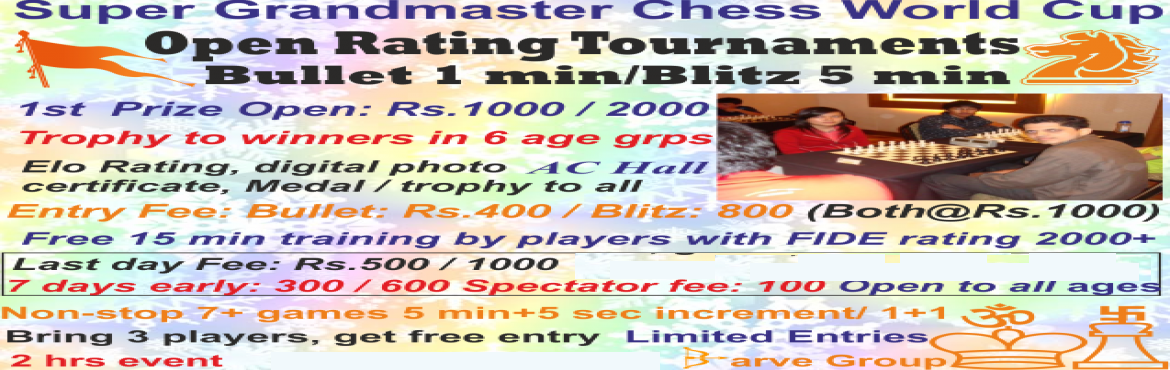 Book Online Tickets for Saurabh Barve Dadar Rating bullet 1 min , Mumbai.  Tournament rules & regulations  Open Rating Round robin Chess Tournament (Anybody can participate: No restriction)Bullet: 1 minute + 1 second increment per moveper player per gameBlitz: 5 minutes + 5 seconds increment per