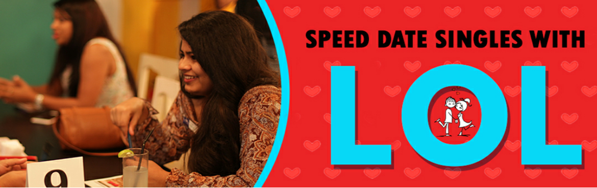 Book Online Tickets for LOL Speed Dating DEL 10/6, New Delhi.   MEET DATE LOVE with LOL Speed Dating Feel the chemistry, OFFLINE! MINGLE with Other SINGLES! 180 Successful events across India, 6000 Verified openminded Singles connected, 74.4% mutual match, 166 Known Success Stories to LOL Credit. Events co