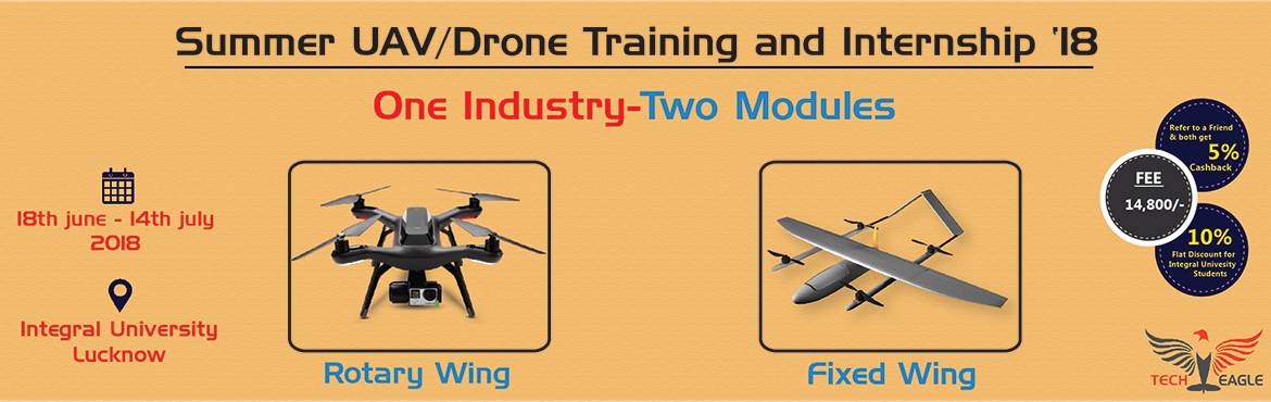 Book Online Tickets for Build Your Career, Join the best  drone , Lucknow. Register Now   TechEagle Innovations Pvt. Ltd. in collaborations with top drone companies of India launches SUT 2018 to build a thriving ecosystem for DRONE industry. If you are an individual with the vision not to follow the crowd and create yo