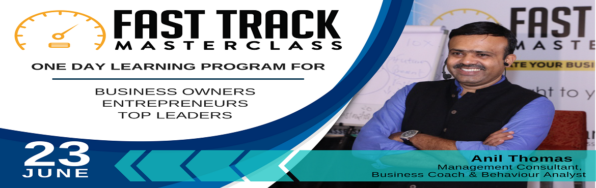 Book Online Tickets for Fasttrack Masterclass, Mumbai.       Fast Track is an event you would not want to miss.   Created for the Serious, Passionate and Purposeful Entrepreneurs & Business Leaders, Fast Track is a great platform to connect to a community of change makers and Lear