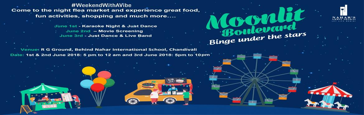 Book Online Tickets for Moonlit Boulevard, Mumbai.  Set to change the shopping and entertainment scene in the suburbs of Mumbai, the Moonlit Boulevard (night flea market) by Nahar Group welcomes one and all to shop, eat, chill and repeat for three days straight with an ensemble of more than 50