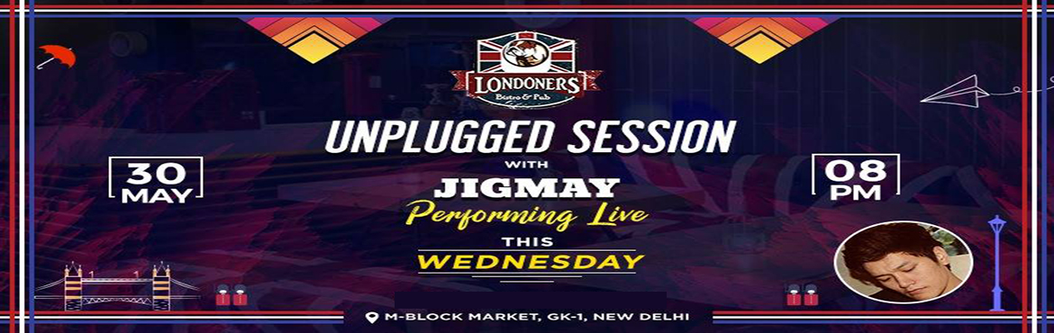 Book Online Tickets for Unplugged session with Jigmay at Londone, New Delhi.  Hello people!Saturday and Sunday are a loooooooooooooooong way and you don\'t really need to wait for the weekend to chill!We present you Unplugged Wednesday where Jigmay will be there to entertain your evenings to pure nostalgia! Book you