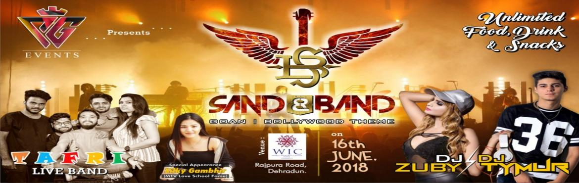Book Online Tickets for Sand and Band Dehradun, Dehradun.  Sand and Band is the Bolly/Goan theme Party organized by PG Events Only at Dehradoon India. Sand & Band is the Summer Extravaganza which is Fully organized and Secured Event. The venue is going to be converted into Goan as we