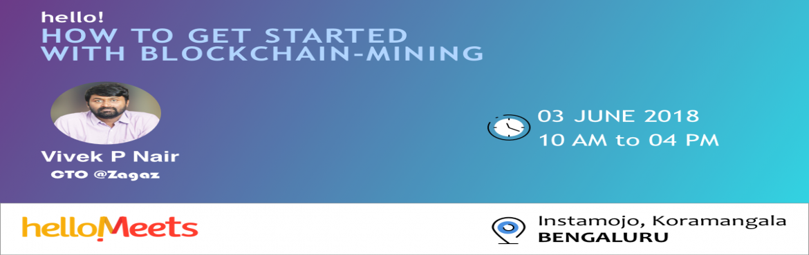 Book Online Tickets for Blockchain Mining Workshop, Bengaluru.   Key takeaways and where can you apply them?   1. Understanding mining   2. Understanding bitcoin like blockchains   3. Ability to create own coins from ground up   4. Understanding the success/failures of mining   5. C