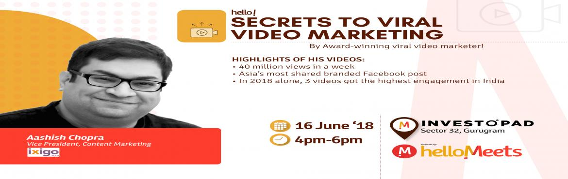 Book Online Tickets for Secrets to Viral Video Marketing, Gurugram.     About the Speaker: Aashish Chopra, Vice President-Content Marketing at ixigo.com  He is an award winning viral video marketer, having made and marketed videos with millions of shares and gazillion views One of his videos became Asia&rsq