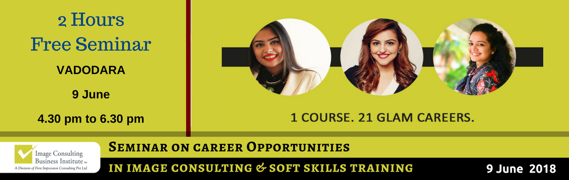 Book Online Tickets for ICBI Seminar on Career Opportunities in , Vadodara. When passion for style meets passion for building people, Image Consultants are born! 1 Course. 21 Glam Careers: Whether it is Benaisha Kharas earning Rs. 1 lakh for one day training and presenting her story at TED Talks, or Nancy Katyal completing o