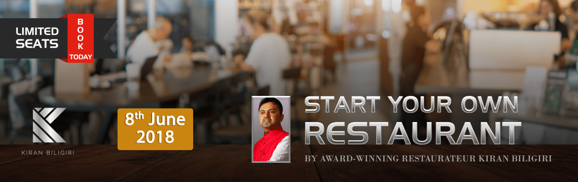 Book Online Tickets for Restaurant Kick-start Seminar by Kiran B, Secunderab. Restaurant Kick-start Seminar by Kiran Biligiri   Most people who wanted to be entrepreneurs have at least once considered opening a restaurant. While most people dream – the fear of failing, the uncertainty about returns from the investm