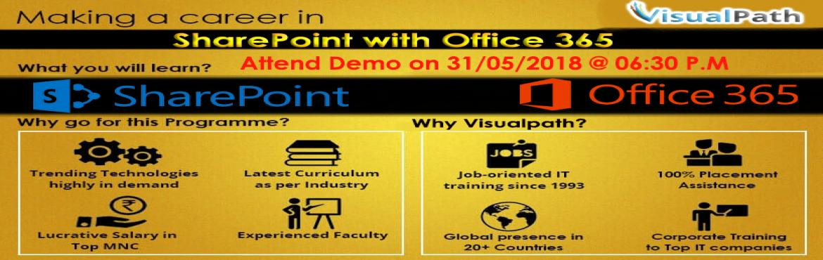 Book Online Tickets for Sharepoint Online Training | Sharepoint , Hyderabad.  Register for Sharepoint Microsoft Office 365 Training & Job Oriented Classes at Visualpath Hyderabad, India by professional instructors. We Offer Sharepoint Online and Class Room Training. Become a Microsoft Office 365 Certified Expert toda