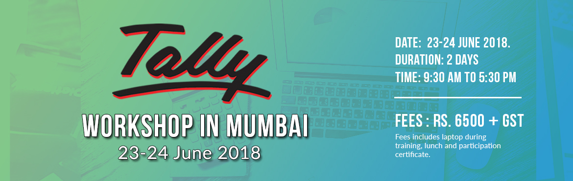 Book Online Tickets for  Tally Open Workshop, Mumbai. This course enables you to understand the software of Tally and how to operate it.A must for Tally beginners.  Objectives:  At the end of this course, you will be able to:   Check, verify and tally the correctness of mer