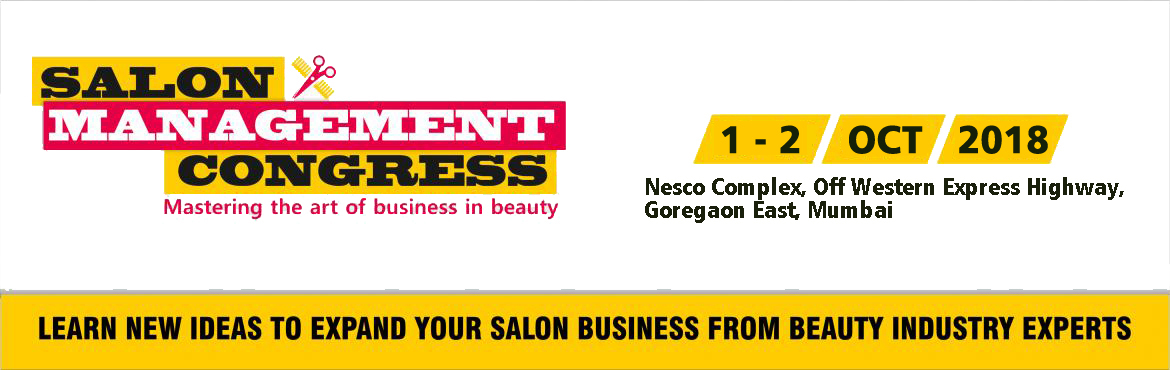 Book Online Tickets for Salon Management Congress Mumbai, Mumbai.  About The Event    To keep up with high competition and stay updated with significant changes in this constantly evolving industry, business owners and managers constantly need to adapt their business and marketing strategies to me