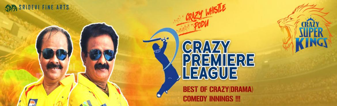 Book Online Tickets for Crazzy Premier League(CPL), Chennai.   SYNOPSIS   Sridevi Fine Arts Presents New Comedy play by Drama Crazy Mohan and Madhu balaji\'s \