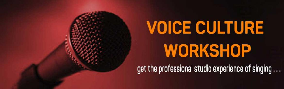 Book Online Tickets for Voice Culture Workshop  @ Valsaravakkam, Chennai. In this event, an evaluation of singing talent will be taken, suggesting candidates how to improve their voice. It will be an exclusive overview of singing techniques including vocal strength, voice modulation, range expansion, perfect pitch singing,