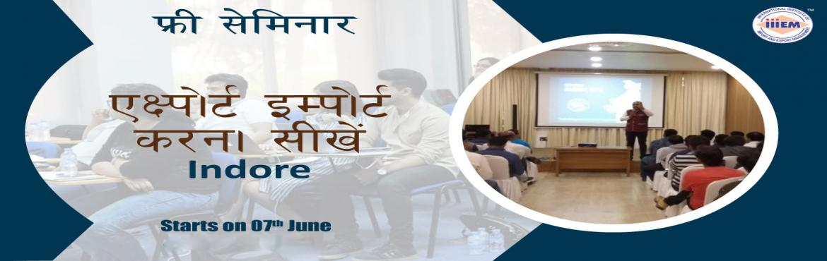 Book Online Tickets for Free Seminar on Export Import at Indore, Indore. TOPICS TO BE COVERED:- OPPORTUNITIES in Export-Import Sector- MYTHS vs REALITIES about Export- GOVERNMENT BENEFITS ON EXPORTS- HOW TO MAXIMIZE YOUR PROFITS