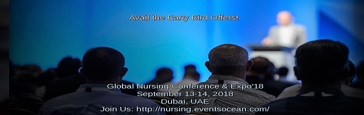 "Book Online Tickets for Global Nursing Conference And Expo- 2018, Dubai. Events Ocean extends an enthusiastic and sincere welcome to the GLOBAL NURSING CONFERENCE & EXPO '18. The conference is to materialize on September 13-14, 2018 in the cosmopolitan city of Dubai, UAE. The theme of the conference is ""Co"
