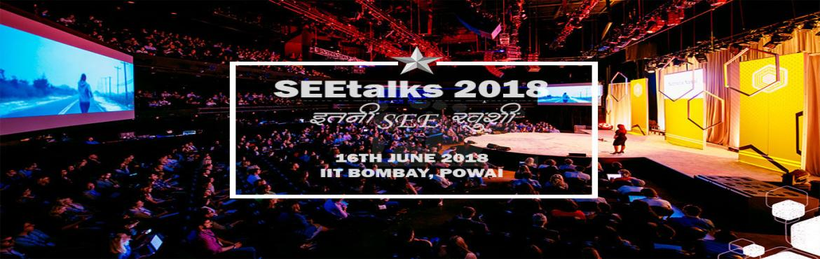 Book Online Tickets for SeeTalks 2018, Mumbai.       About SEEtalks       When you see someone who you never thought can be where he/she is, it makes you ask … How is this possible? It also makes you feel that if they can, then why not I? Is there something th