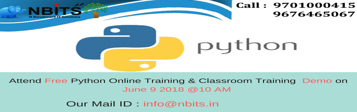 Book Online Tickets for Free Python Demo On June 9 2018 at 10 AM, Hyderabad.  Python Training in Hyderabad and Python Online Training Demo On June 9 at 10 AM at NBITS Training institute   NBITS offers the Python Training in Hyderabad which is exclusively meant for any IT Freshers and interested IT Professi