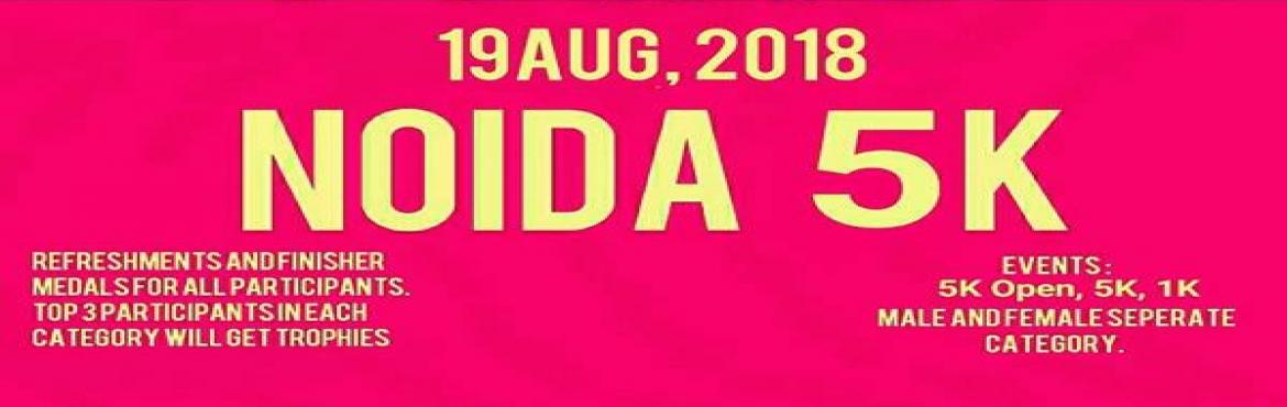 Book Online Tickets for NOIDA 5K Run, Noida. There will be three events    1) 5K open run (fess - 500) 2) 5K under 18 run (fees - 500) 3) 1K under 16 run (fees - 500)  *Date - 19 August 2018, Sunday *Time - 6am to 9am *Venue - Noida stadium  *Finisher medal and refreshments for all