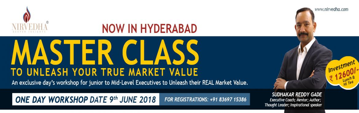 Book Online Tickets for Master Class - By Sudhakar Reddy Gade, Hyderabad.  NOW IN HYDERABAD   MASTER CLASS TO UNLEASH YOUR TRUE POTENTIAL AND MARKET VALUE    Did You Know?