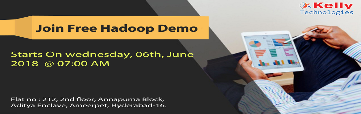 Book Online Tickets for Global Hadoop Market Grows To High Deman, Hyderabad. Global Hadoop Market Grows To High Demand With Efficiency And Accuracy Attend High Interactive Free Demo on Hadoop Technology at Kelly Technologies on 6th June 2018 (Wednesday) @ 7:00 AM  Hadoop is considered as the most trending Java-based tech