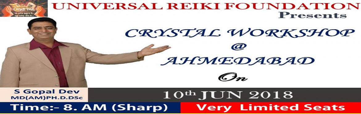 Book Online Tickets for Crystal Healing Workshop, Ahmedabad.   Benefits of Crystal Healing     Crystal General Healing. (GP exercise)   Intentionally healing with crystal (Emergency healing).  Crystal diagnosis without touching body of patient and participate.  Crystal Psycho surgery. (Operation Without C