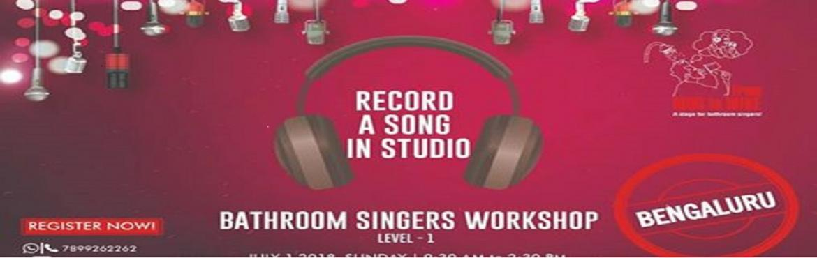 Book Online Tickets for Bathroom Singers Workshop - Level One, Bengaluru. From Mug to Mike\' premier workshop is an introduction to professional singing.  You will be introduced to:   The most important qualities that a professional singer should develop Tips and tricks of professional singing Misconcepti