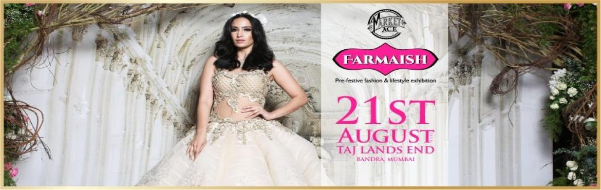 Book Online Tickets for Farmaish Season-02, Mumbai. Market Ace Farmaish is a one day Pre Festive Fashion & Lifestyle Exhibition, filled with shopping, fun & revelry. Our exhibitor profile ranges from various national & international designers to real diamond jewellery brands, exclusive hom