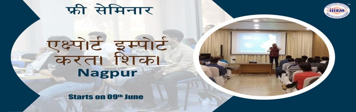 Book Online Tickets for Free Seminar on Export Import at Nagpur, Nagpur. TOPICS TO BE COVERED:- OPPORTUNITIES in Export-Import Sector- MYTHS vs REALITIES about Export- GOVERNMENT BENEFITS ON EXPORTS- HOW TO MAXIMIZE YOUR PROFITS