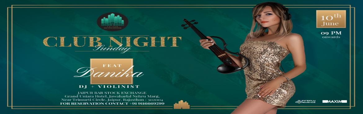 Book Online Tickets for SUNDAY CLUB NIGHT FT DANIKA AT JSBE , Jaipur.   A night unlike any other Jaipur has ever lived! Get ready to get viola spellbound this #Sunday with the amazing DJ Danika Paskvan.   About the artist:DJ Danika Paskvan is an amazingly talented and successful DJ, from Alaska, who infuses m
