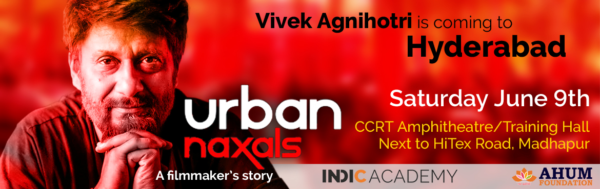 Book Online Tickets for Urban Naxals - A Filmmakers Story, Hyderabad. Vivek Agnihotri is coming to Hyderabad! Meet. Chat and listen to the critically acclaimed filmmaker, writer and thinker read from his bestseller book - Urban Naxals, the making of Buddha in a Traffic Jam. Agnihotri\'s story is a behind-the-scenes loo