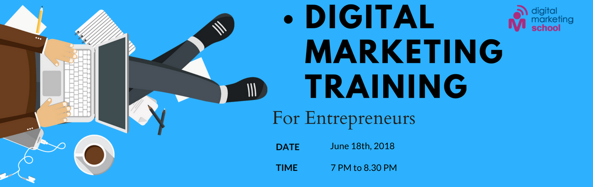 Book Online Tickets for    Digital Marketing Training for Entrep, Hyderabad. Digital Marketing Training for Entrepreneurs  According to Forbes, 90% of Indian startups will fail within the first five years. Why? Due to lack of effective marketing strategies.  How to avoid this failure?  You need Digital Marketin