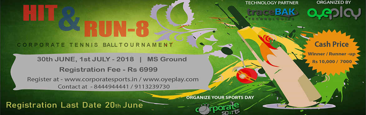 Book Online Tickets for Hit and Run 8 Corporate Cricket Tourname, Bengaluru. General Rules:1.All the matches will happen in full size ground of 50*50 yards (30 yards inner circle)2.Only 12 teams can participate.3.Till semi-final, matches will be played 8 overs a side.Final of the tournament will be 10 overs a side.4.Each team