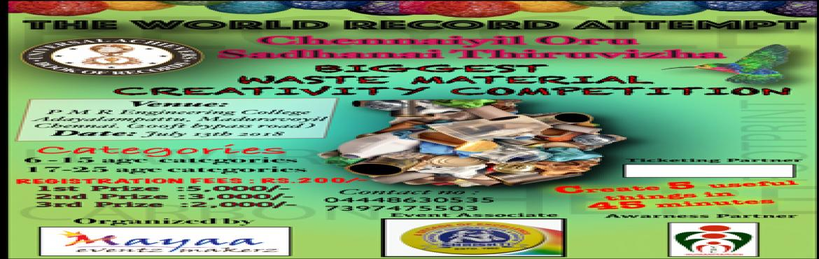 Book Online Tickets for BIGGEST WASTE MATERIAL CREATIVITY COMPET, Chennai.  \
