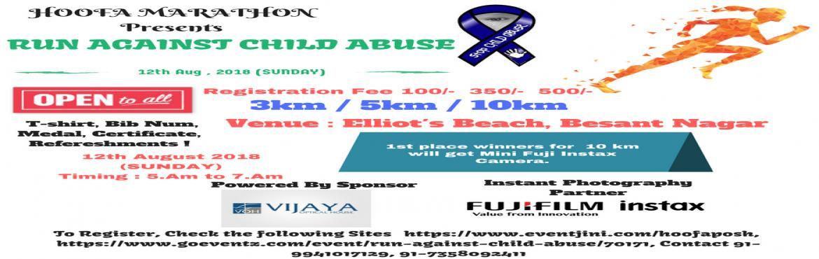 Book Online Tickets for Run Against Child Abuse - Marathon, Chennai. A RUN AGAINST CHILD ABUSE is a Marathon where we are raising voice against Child Abuse which is the most predominant happening in our country. As a citizen of this country, we should stand against this.  Get ready Folks !! Come & Run under 3