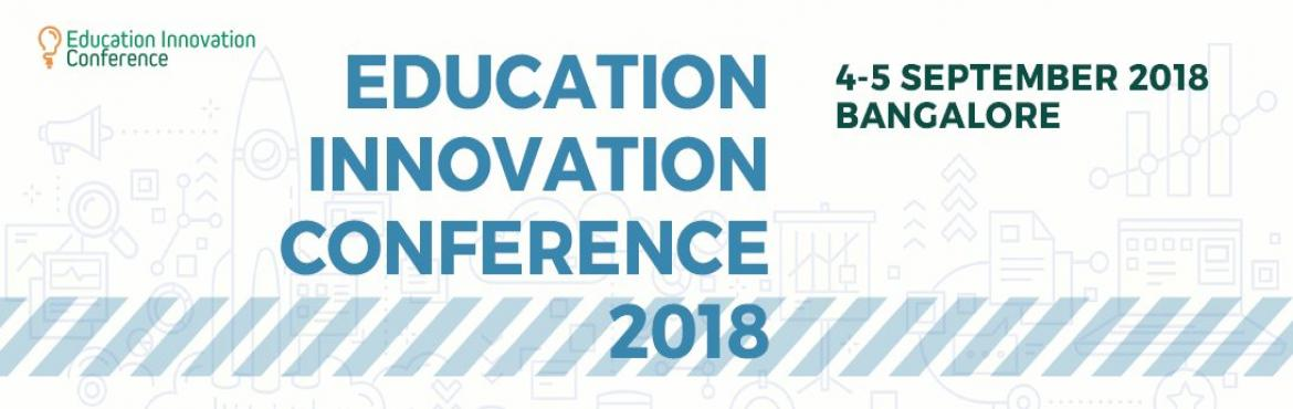 """Book Online Tickets for Education Innovation Conference 2018, Bengaluru. """"Education Innovation"""" could mean something different for an educator, a technologist, a corporate and for learners. In this constantly evolving sector, we must find ways to accommodate changes in institutional demands, demographics"""