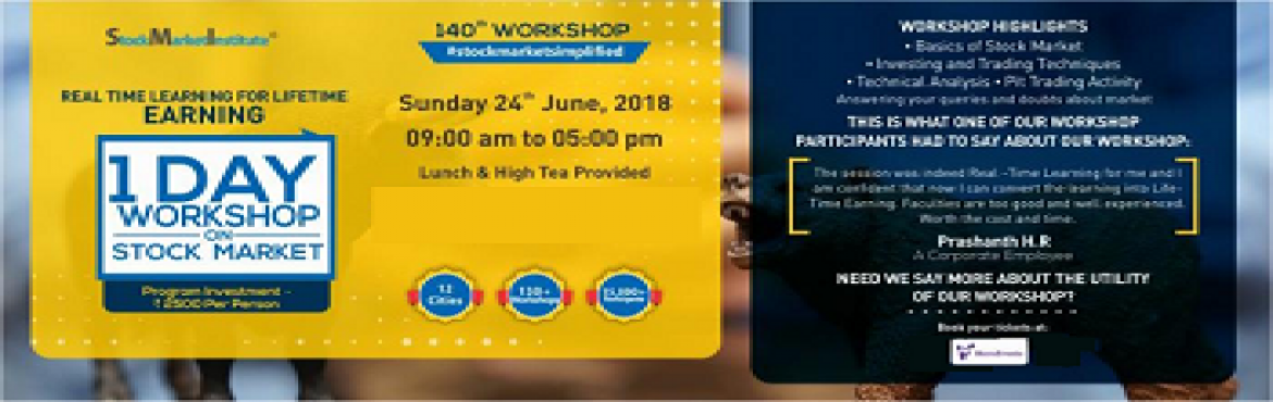 Book Online Tickets for One Day Workshop on Stock Market, Bengaluru. Stock Market Institute proudly presents 140th One Day Workshop on Stock Market that is thoughtfully designed to teach techniques of Trading and Investing delivered by eminent domain experts. This workshop removes the wrong perceptions you may have re