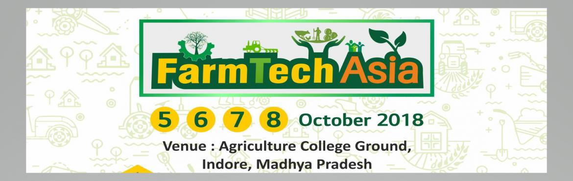 Book Online Tickets for FarmTech Asia, Indore. FarmTech Asia is an International Exhibition and Conference on Agriculture, Dairy and Livestock Industry. This platform is a meeting place for Agriculture and Livestock Farmers, Manufacturers, Distributors/Dealers, Agro Scientists, Governme
