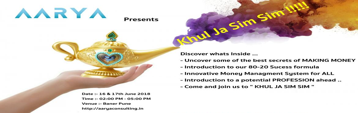 Book Online Tickets for Khul Ja Sim Sim, Pune.  Discover whats Inside ...- Uncover some of the best secrets of MAKING MONEY- Introduction to our 80-20 Sucess formula- Innovative Money Managment System for ALL - Introduction to a potential PROFESSION ahead .. - Come and join us to \