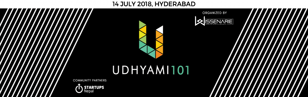 Book Online Tickets for UDHYAMI 101 - India Edition, Hyderabad.    Wissenarie proudly presents you with, \