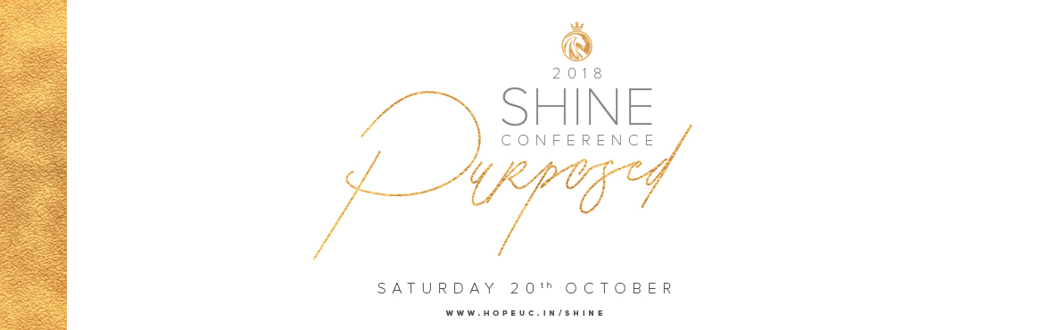 Book Online Tickets for Purposed - Shine Conference 2018, Hyderabad. Purposed - A one-day women\'s conference aimed to enrich, empower and encourage women.