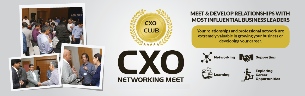 Book Online Tickets for CxO Networking Meet Bangalore, Bengaluru. CxO Club is organising \