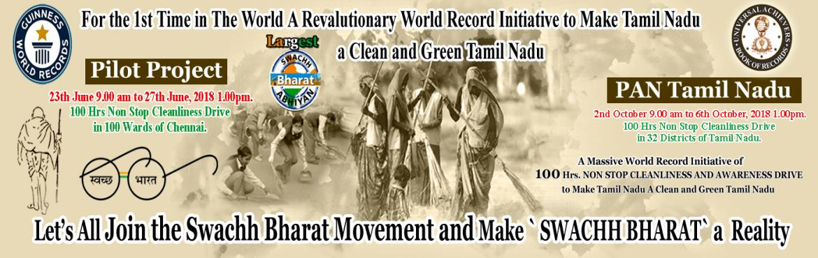 """Book Online Tickets for 100 HRS. NON STOP CLEANLINESS AND AWAREN, Chennai. we are very much delighted and motivated with ourState Governments Visionary Project of """"Vision Tamil Nadu 2023""""to make Tamil Nadu a""""NUMERO UNO"""" Stateamong the Indian States and theCentral Governm"""