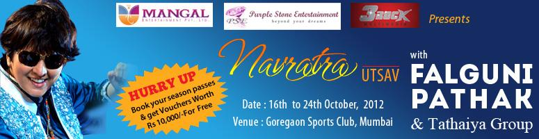 Book Online Tickets for Navratra Utsav 2012, Mumbai.  Purple Stone Entertainment in Association with Mangal Entertainment