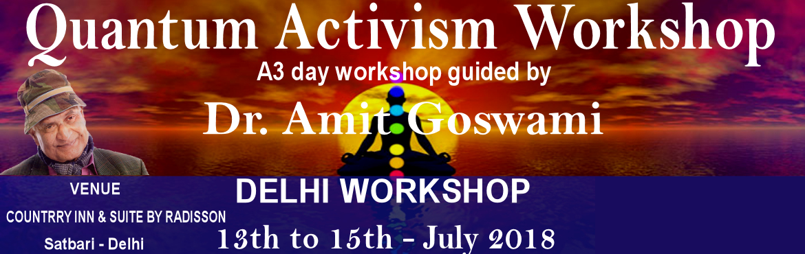 Book Online Tickets for Quantum Activism Workshop by DR. Amit Go, New Delhi. A workshop to get breakthrough in any area of life, especially Business, Integrative medicine, and Art. Experience a miraculous journey through the magical world of QUANTUM science. ✅Introduction to the Quantum Worldview and Quantum
