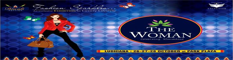 Book Online Tickets for THE WOMAN- DIWALI EDITION (Ludhiana), Ludhiana. Team Excelsior is pleased to invite you to be a part of the its annual mega event \\\