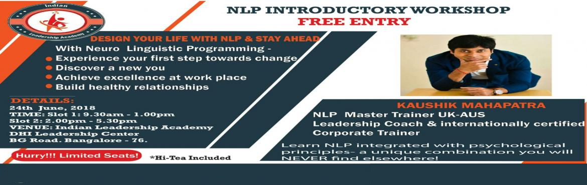 Book Online Tickets for NLP Introductory Workshop, Bengaluru.  What is NLP? Neuro Linguistic Programming (NLP) is an innovative approach for personal and professional growth. It is like learning the user's manual for the brain, and using its maximum potential to enhance your happiness in life!