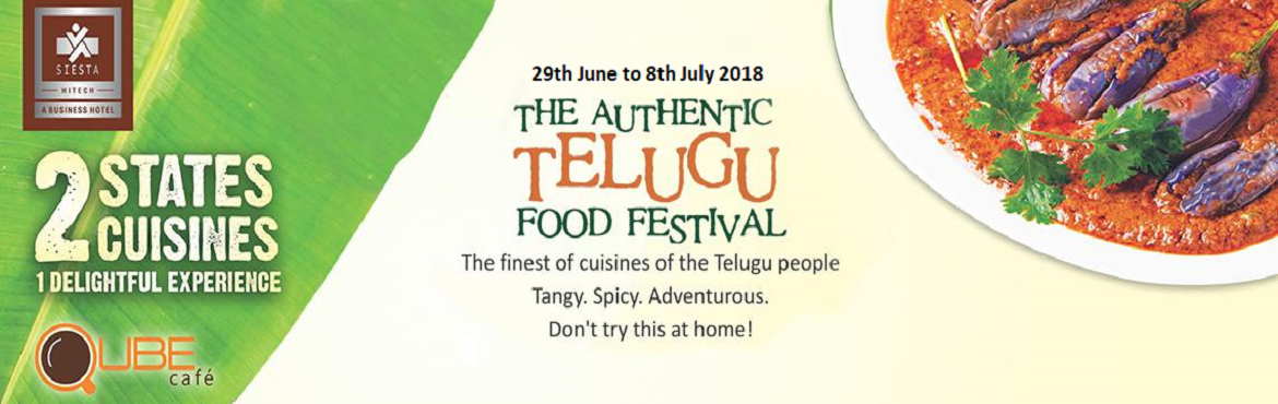 Book Online Tickets for Telugu Food Festival, Hyderabad. Qube Café at Siesta Hitech is hosting Telugu Food Festival to offer a delicious treat to the diners.This food festival will witness best of authentic food from Costal Andhra & Telengana. The chef has carefully designed the menu to showcase